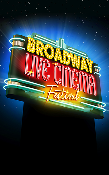 Broadway Live Cinema Festival | New York